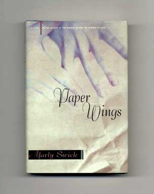 Paper Wings - 1st Edition/1st Printing. Marly Swick.
