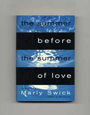 The Summer Before the Summer of Love - 1st Edition/1st Printing. Marly Swick.