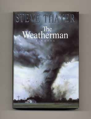 The Weatherman - 1st Edition/1st Printing. Steve Thayer.
