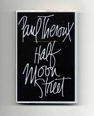 Half Moon Street: Two Short Novels - 1st Edition/1st Printing. Paul Theroux.