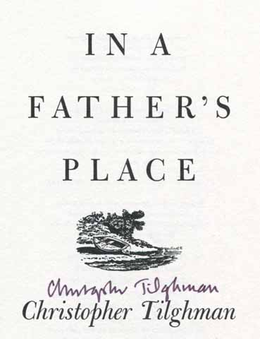 In A Father's Place: Stories - 1st Edition/1st Printing. Christopher Tilghman.