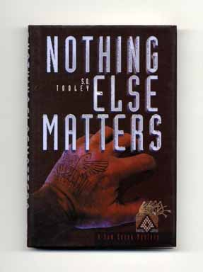 Nothing Else Matters - 1st Edition/1st Printing. S. D. Tooley.