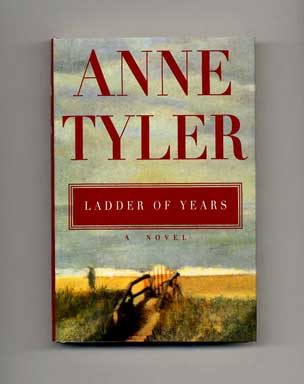 Ladder of Years - 1st Edition/1st Printing. Anne Tyler.