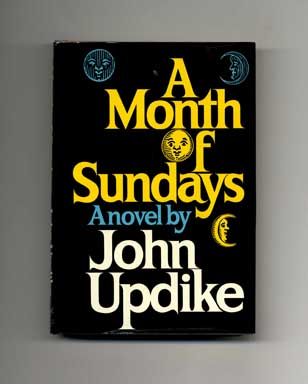 A Month of Sundays - 1st Edition/1st Printing. John Updike.