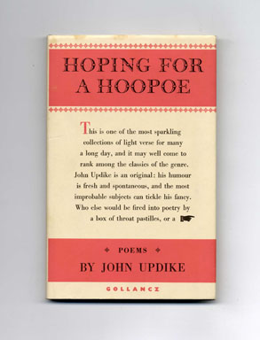 Hoping For A Hoopoe [The Carpentered Hen] - 1st UK Edition/1st Printing. John Updike.