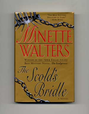 The Scold's Bridle - 1st US Edition/1st Printing. Minette Walters.