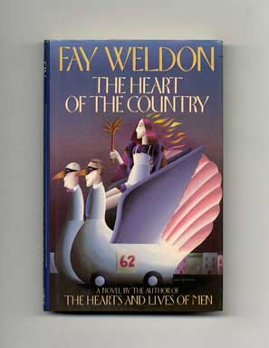 The Heart of the Country - 1st US Edition/1st Printing. Fay Weldon.