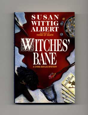 Witches' Bane - 1st Edition/1st Printing. Susan Wittig Albert.