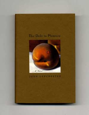 The Debt to Pleasure - 1st Edition/1st Printing. John Lanchester.