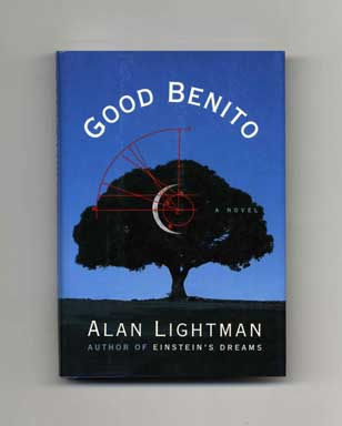 Good Benito - 1st Edition/1st Printing. Alan Lightman.