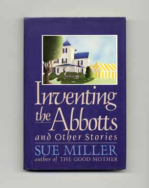 Inventing the Abbotts - 1st Edition/1st Printing. Sue Miller.