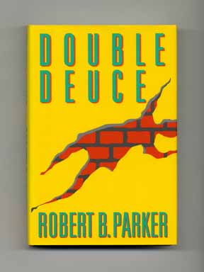 Double Deuce - 1st Edition/1st Printing. Robert B. Parker.