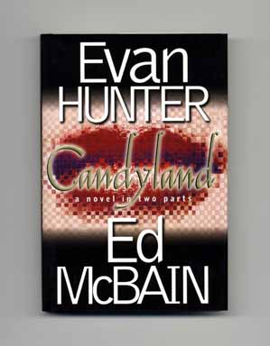 Candyland: A Novel In Two Parts - 1st Edition/1st Printing. Evan And Ed McBain Hunter.