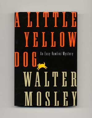 A Little Yellow Dog - 1st Edition/1st Printing. Walter Mosley.