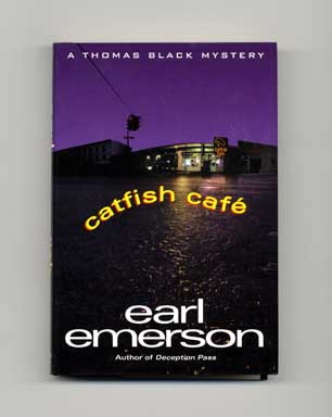 Catfish Café - 1st Edition/1st Printing. Earl Emerson.