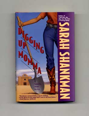 Digging Up Momma - 1st Edition/1st Printing. Sarah Shankman.