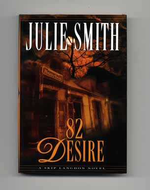 82 Desire: A Skip Langdon Novel - 1st Edition/1st Printing. Julie Smith.