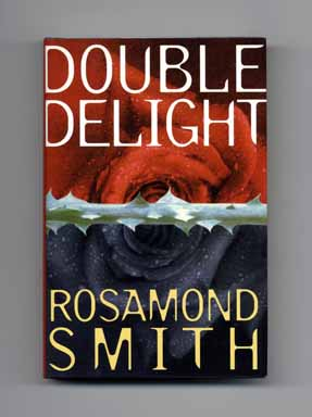 Double Delight - 1st Edition/1st Printing. Rosamond Smith.