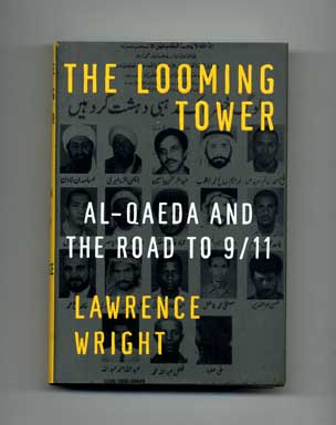 The Looming Tower: Al-Qaeda and the Road to 9/11. Lawrence Wright.