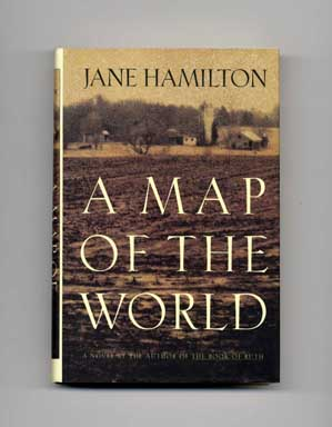 A Map of the World - 1st Edition/1st Printing. Jane Hamilton.