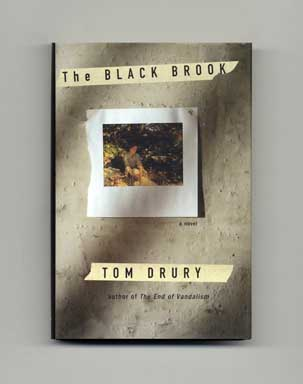 The Black Brook - 1st Edition/1st Printing. Tom Drury.