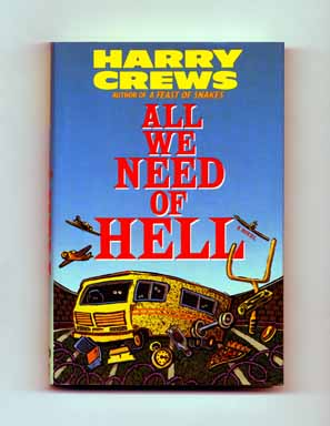 All We Need of Hell - 1st Edition/1st Printing. Harry Crews.