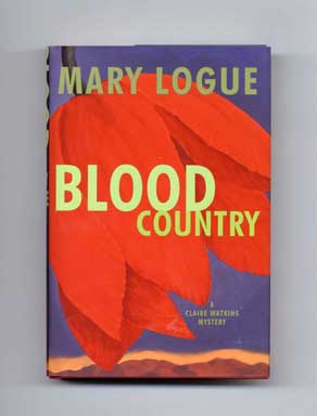 Blood Country - 1st Edition/1st Printing. Mary Logue.