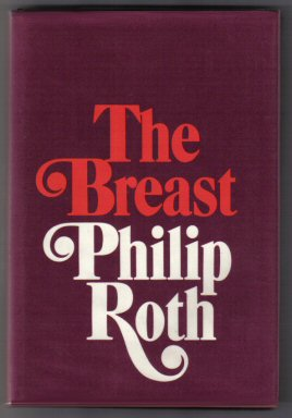 The Breast - 1st Edition/1st Printing. Philip Roth.