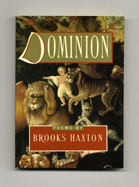 Dominion - 1st Edition/1st Printing. Brooks Haxton.