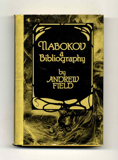 Nabokov, A Bibliography - 1st Edition/1st Printing. Andrew Field.