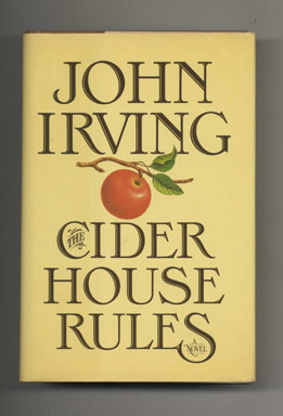The Cider House Rules - 1st Edition/1st Printing. John Irving.
