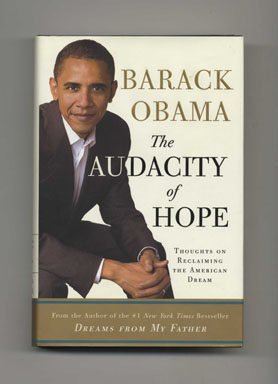 The Audacity Of Hope; Thoughts On Reclaiming The American Dream - 1st Edition/1st Printing. Barack Obama.