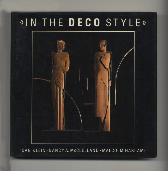 In The Deco Style - 1st Edition/1st Printing. Dan Klein, Malcolm Haslam, Nancy A. McClelland.