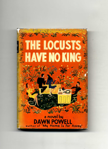 The Locusts Have No King - 1st Edition/1st Printing. Dawn Powell.
