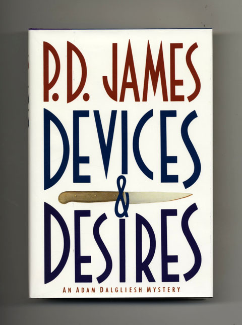 Devices and Desires - 1st US Edition/1st Printing. P. D. James.