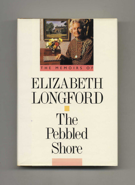 The Pebbled Shore: the Memoirs of Elizabeth Longford - 1st US Edition/1st. Elizabeth Longford.