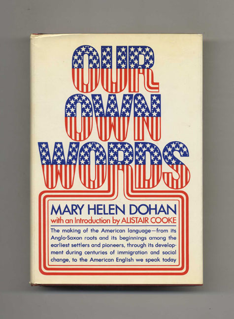Our Own Words - 1st Edition/1st Printing. Mary Helen Dohan.