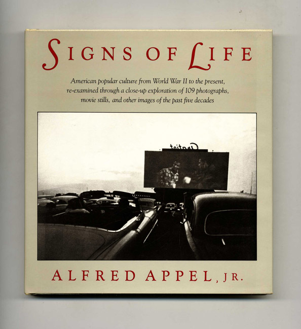 Signs of Life - 1st Edition/1st Printing. Alfred Appel, Jr.