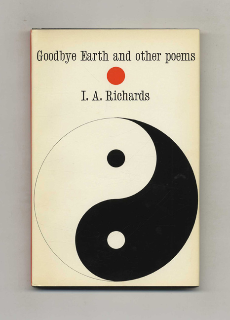 Goodbye Earth And Other Poems - 1st Edition/1st Printing. I. A. Richards.