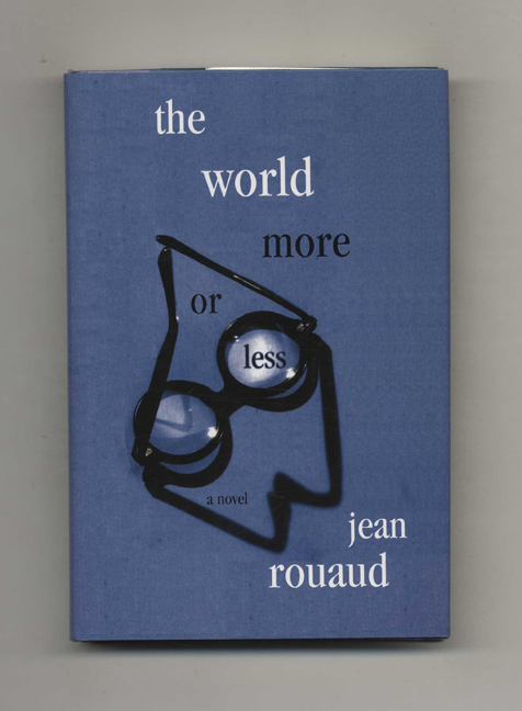 The World More Or Less - 1st Edition/1st Printing. Jean Rouaud.