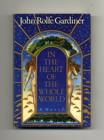 In The Heart Of The Whole World - 1st Edition/1st Printing. John Rolfe Gardiner.