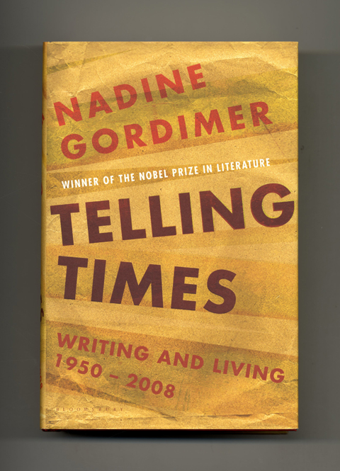 Telling Times; Writing And Living 1950 - 2008 - 1st Edition/1st Printing. Nadine Gordimer.