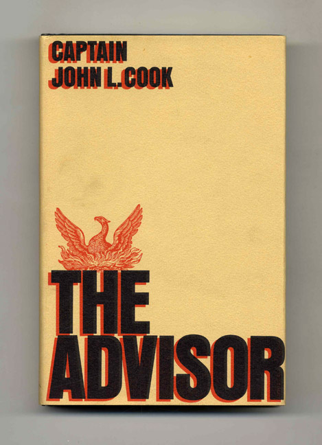 The Advisor - 1st Edition/1st Printing. John L. Cook, Captain.