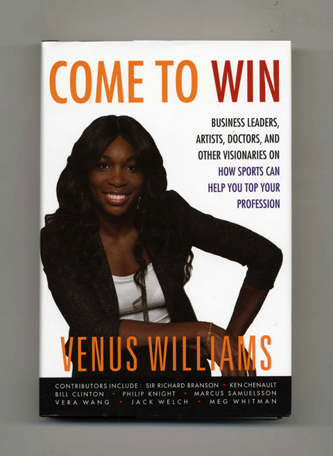 Come To Win - 1st Edition/1st Printing. Venus Williams, Kelly E. Carter.