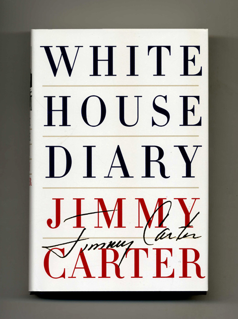 White House Diary - 1st Edition/1st Printing. Jimmy Carter.
