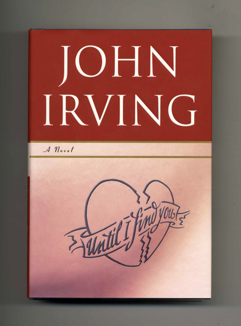 Until I Find You - 1st Edition/1st Printing. John Irving.