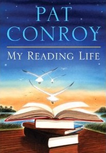My Reading Life - 1st Edition/1st Printing. Pat Conroy.