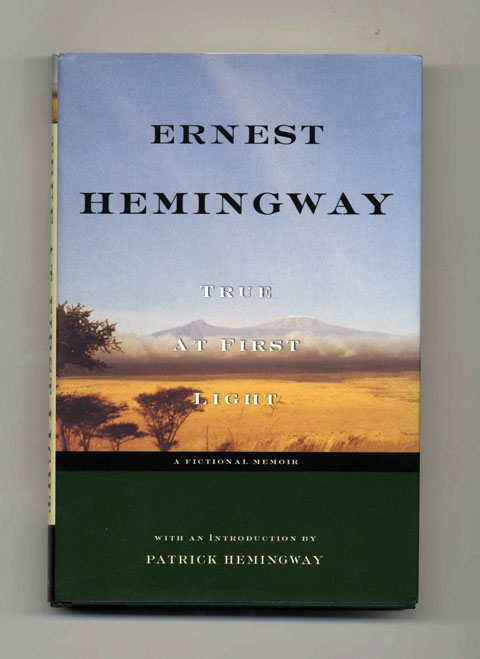 True At First Light - 1st Edition/1st Printing. Ernest Hemingway.