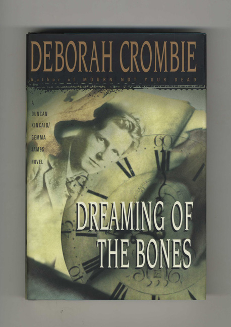 Dreaming of the Bones - 1st Edition/1st Printing. Deborah Crombie.