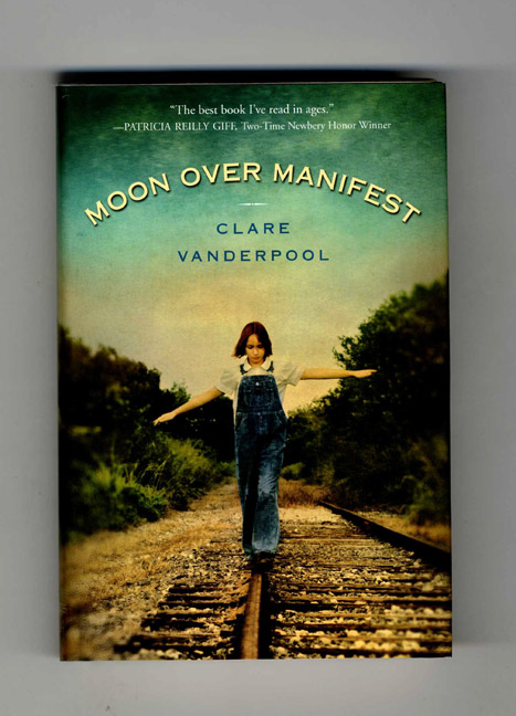 Moon Over Manifest - 1st Edition/1st Printing. Clare Vanderpool.